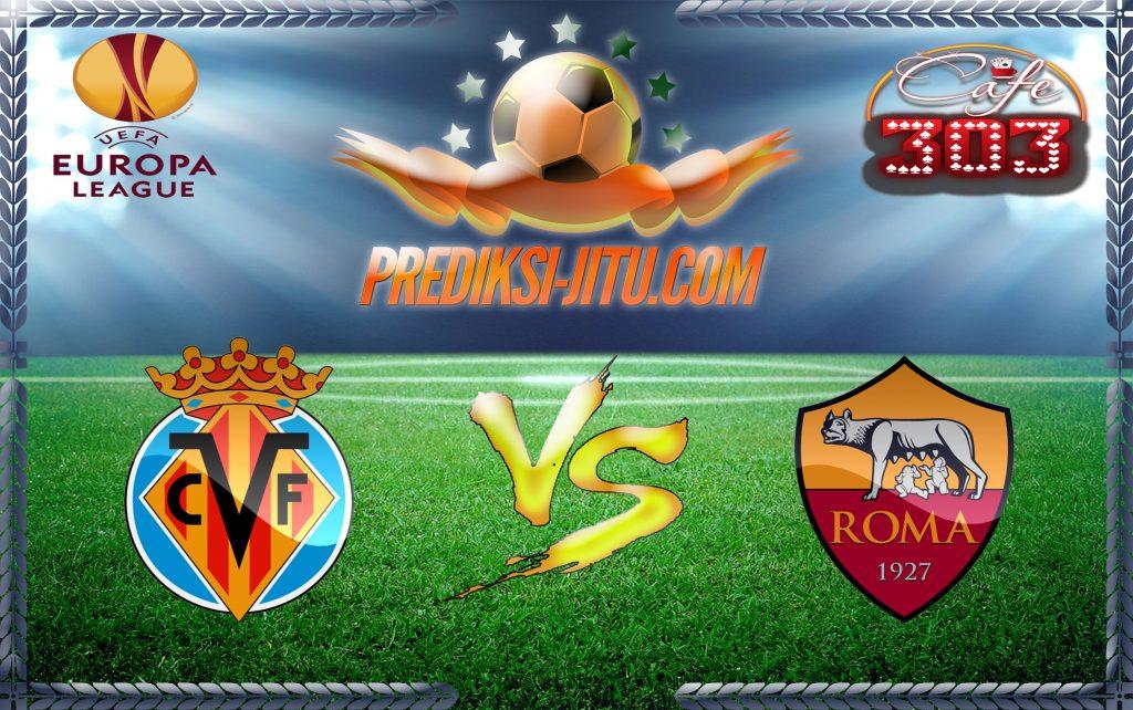 Prediksi Skor Villarreal Vs AS Roma 17 Februari 2017