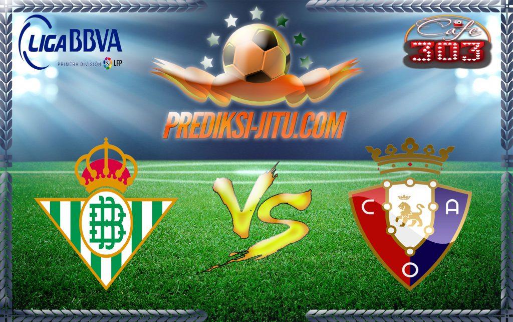 Prediksi Skor Real Betis Vs Osasuna 19 Maret 2017