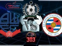 Prediksi Skor Bolton Wanderers Vs READING 22 November 2017