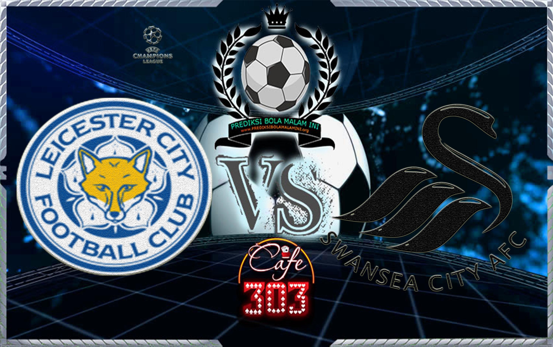 Prediksi Skor Leicester City Vs Swansea City 3 Februari 2018