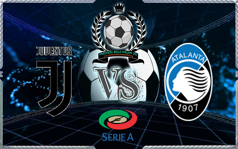 Prediksi Skor Juventus Vs Atalanta 15 Maret 2018
