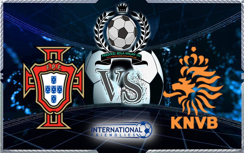 Prediksi Skor Portugal Vs Belanda 27 Maret 2018