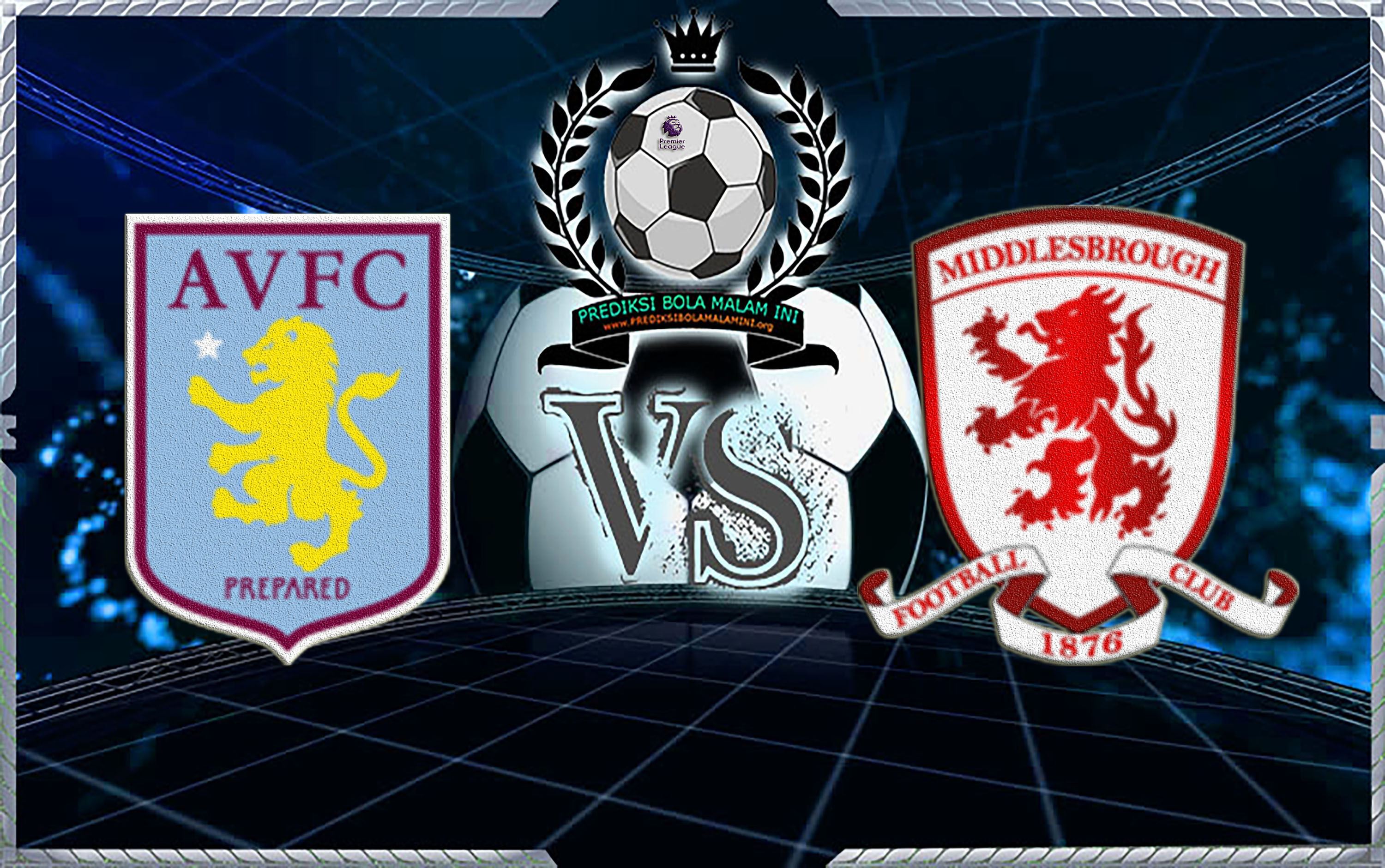 Aston VIlla VS MiddlesBrough ( BOlamalamini )
