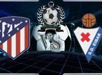 Atletico Madrid VS Eibar