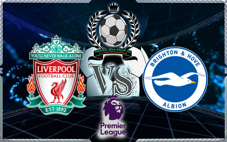 Prediksi Skor Liverpool Vs Birghton & Hove Albion 13 Mei 2018