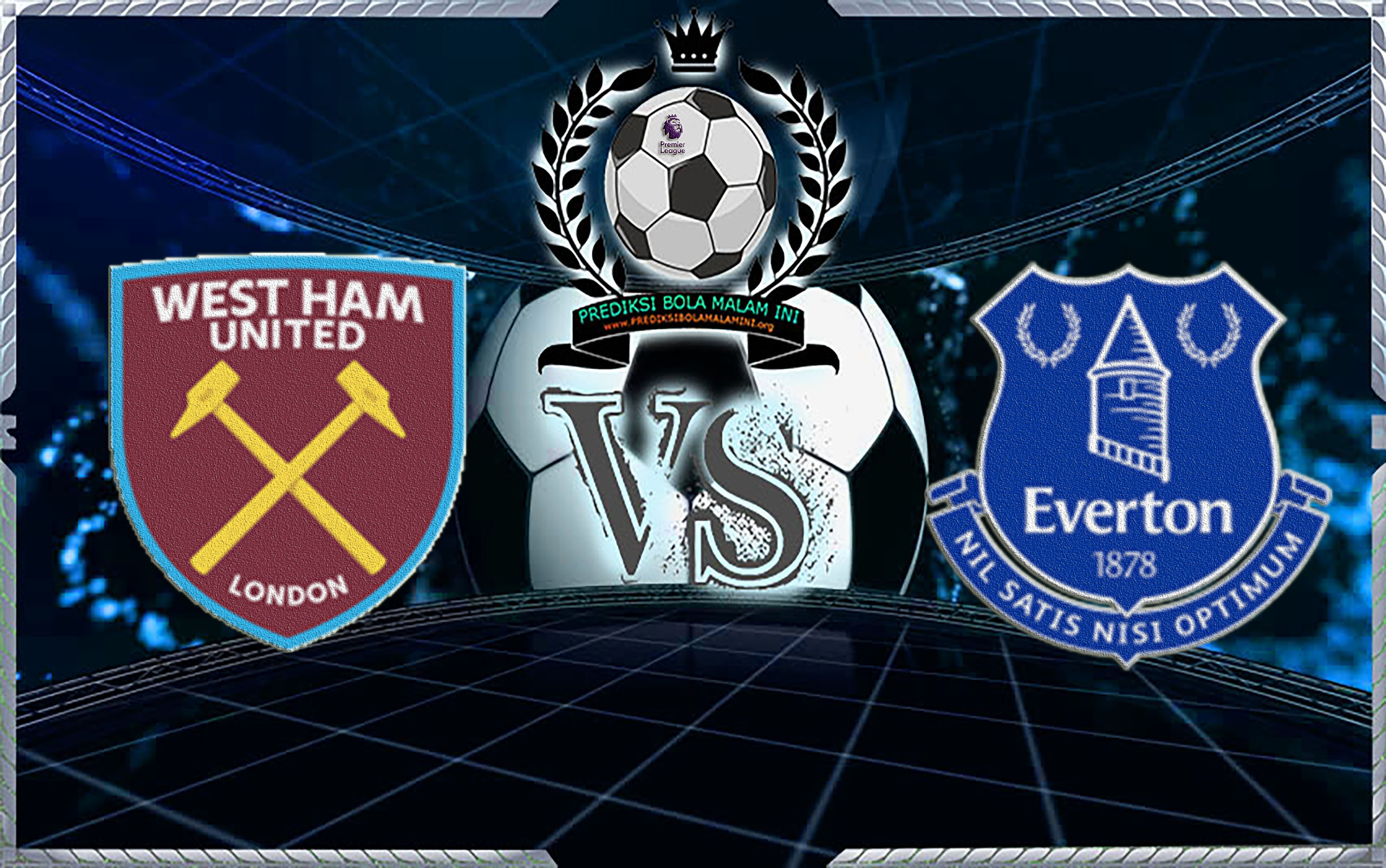 West Ham United Vs Everton Bolamalaminij