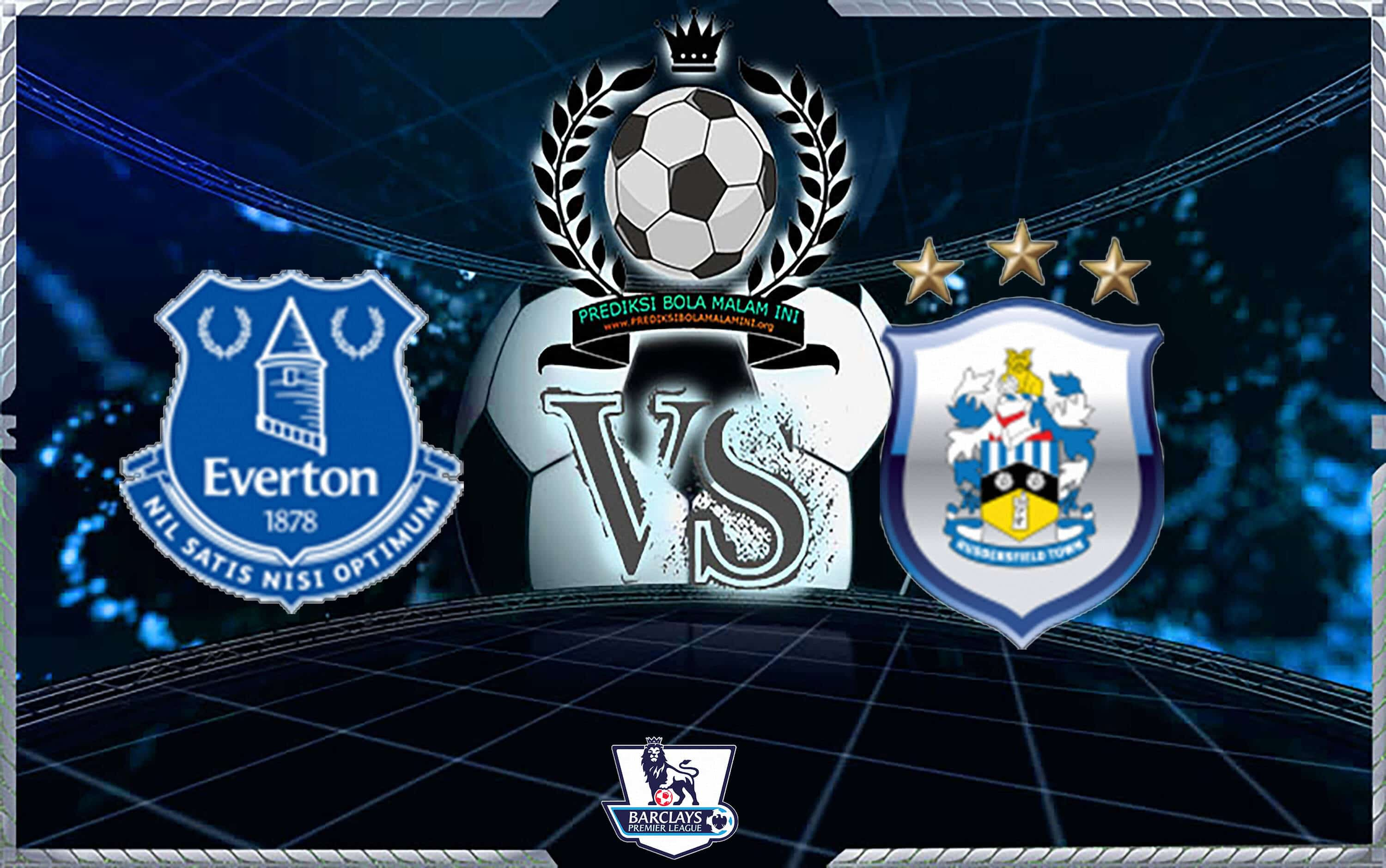 Prediksi Skor EVERTON Vs HUDDERSFIELD TOWN 1 September 2018