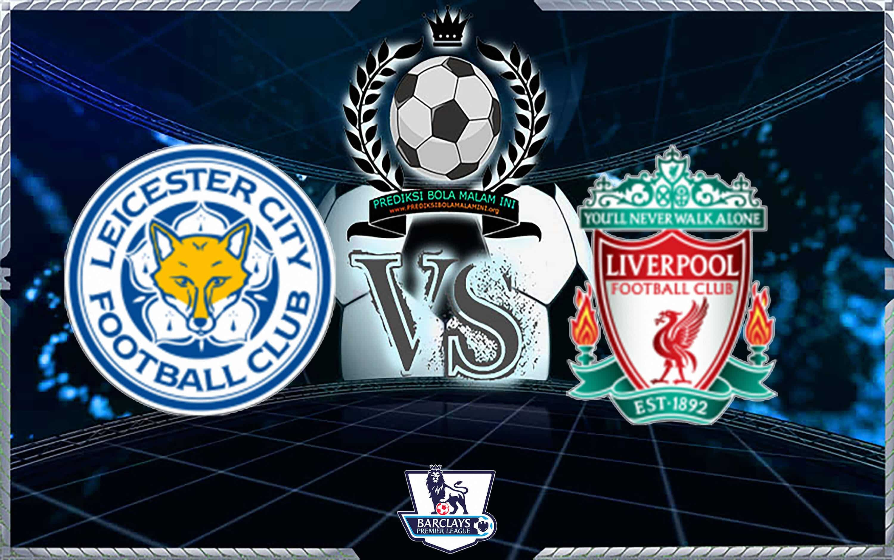 Predicks Skor LEICESTER KOTA Vs LIVERPOOL 1 September 2018