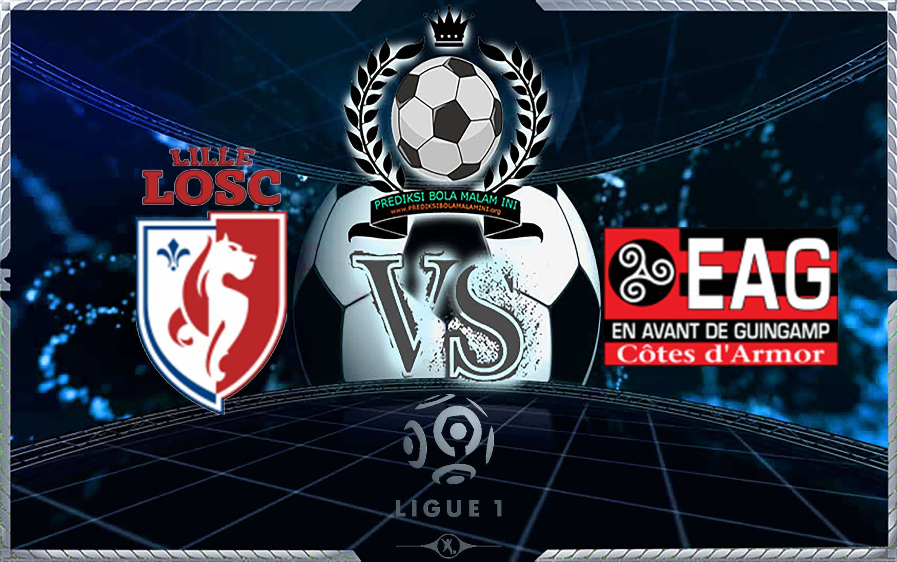 Predicted Skor LILLE Vs GUINGAMP 26 Agustus 2018