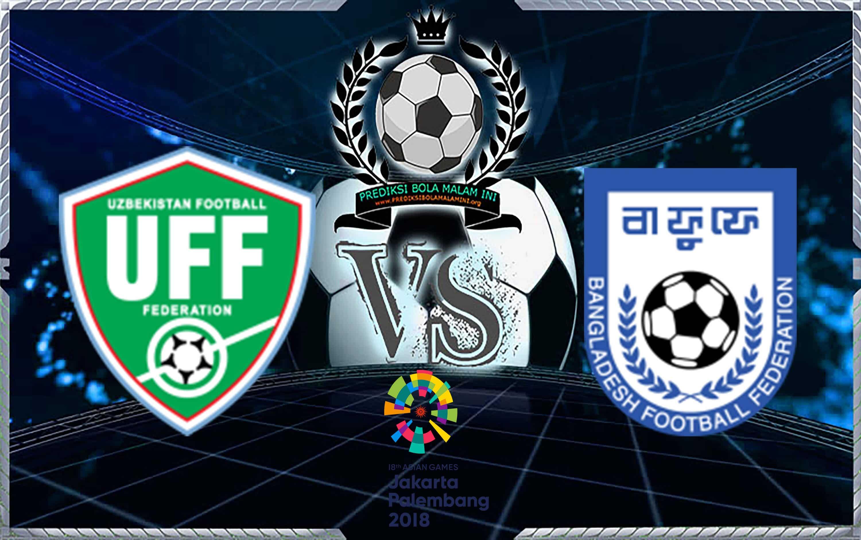 Prediksi Skor Uzbekistan U23 Vs Bangladesh U23 14 Agustus 2018