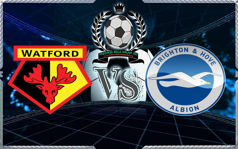 Prediksi Skor Watford Vs Brighton 2