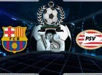Prediksi Skor Barcelona Vs PSV 18 September 2018