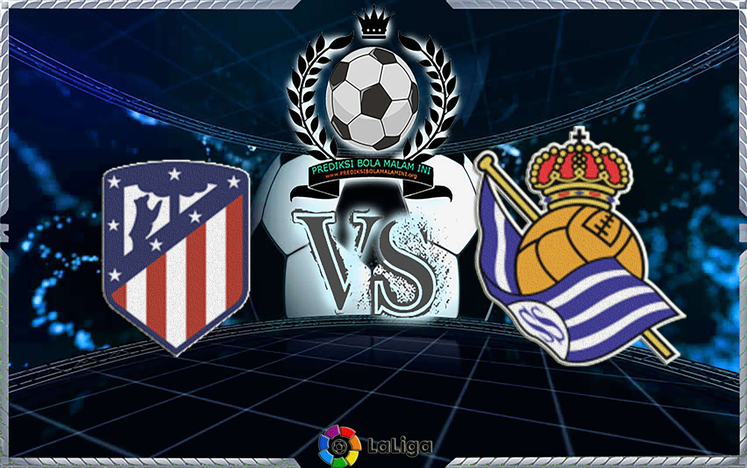 Predicks Skor ATLÉTICO MADRID VS REAL SOCIEDAD 28 Oktober 2018