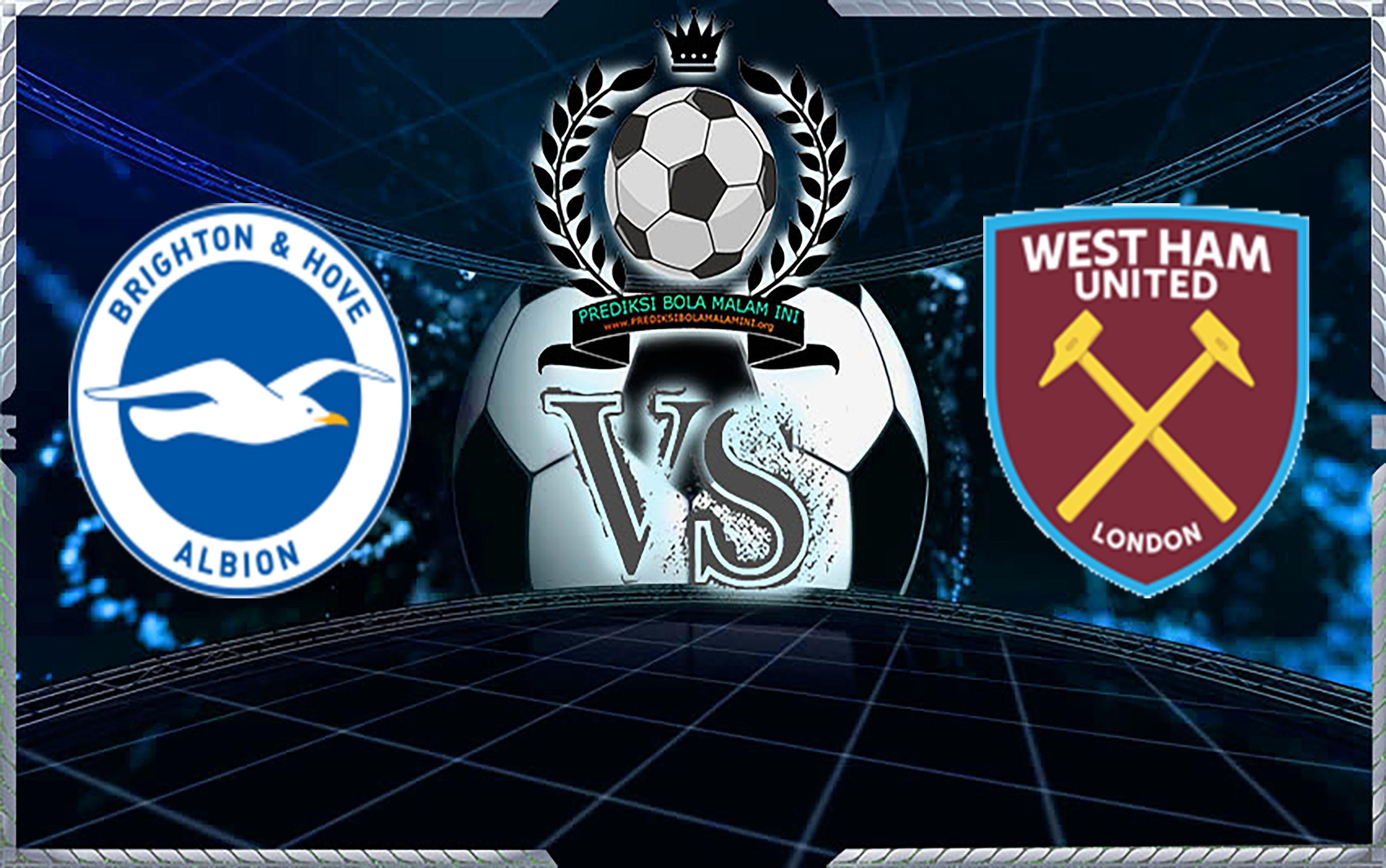 Predicks Skor Brighton & Hove Albion Vs West Ham United 6 Oktober 2018