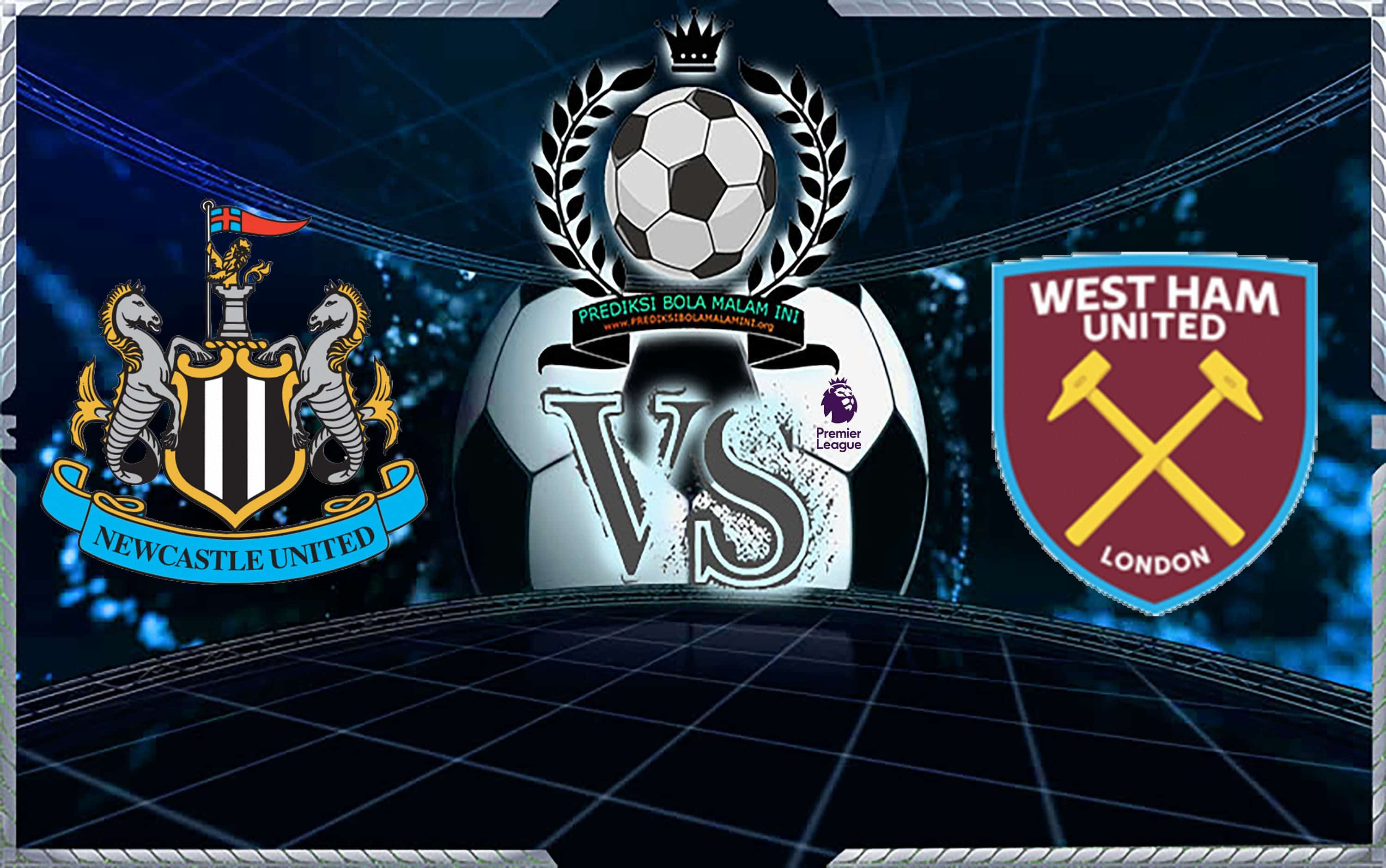 Prediksi Skor NEWCASTLE UNITED Vs WEST HAM UNITED 1 Desember 2018