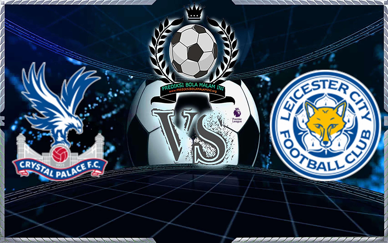 Prediksi Skor Crystal Palace Vs Leicester City 15 Desember 2018