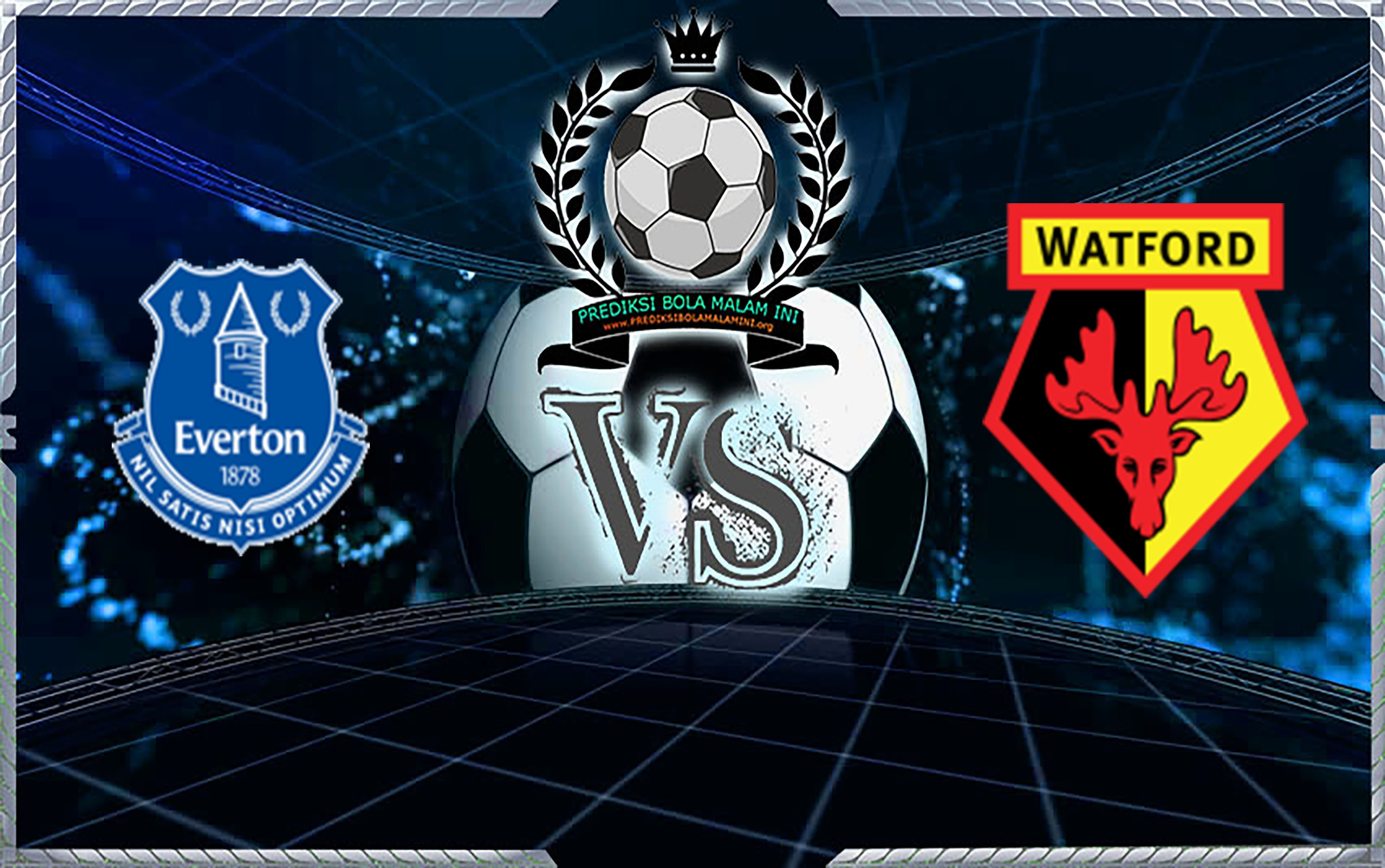 Memprediksi Everton Vs Watford 11 Desember 2018