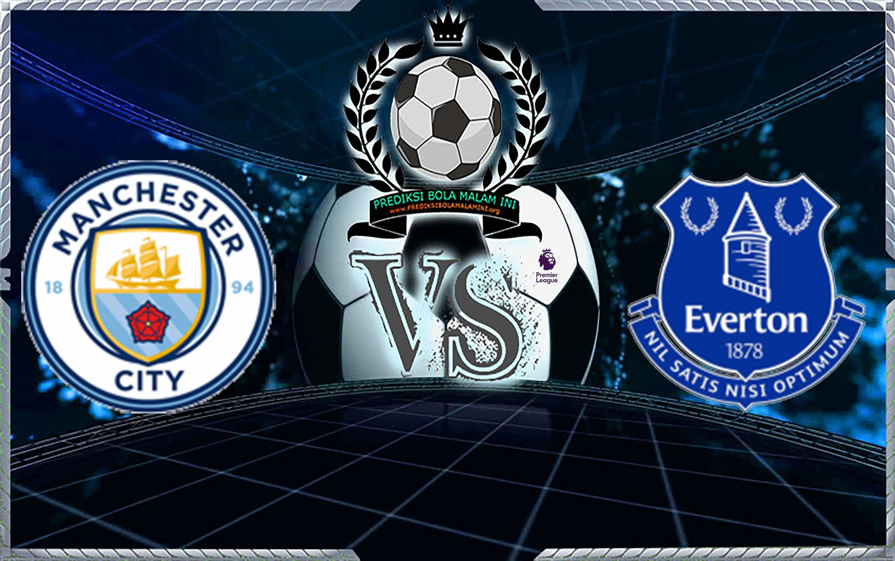 Predicks Skor Manchester City Vs Everton 15 Desember 2018