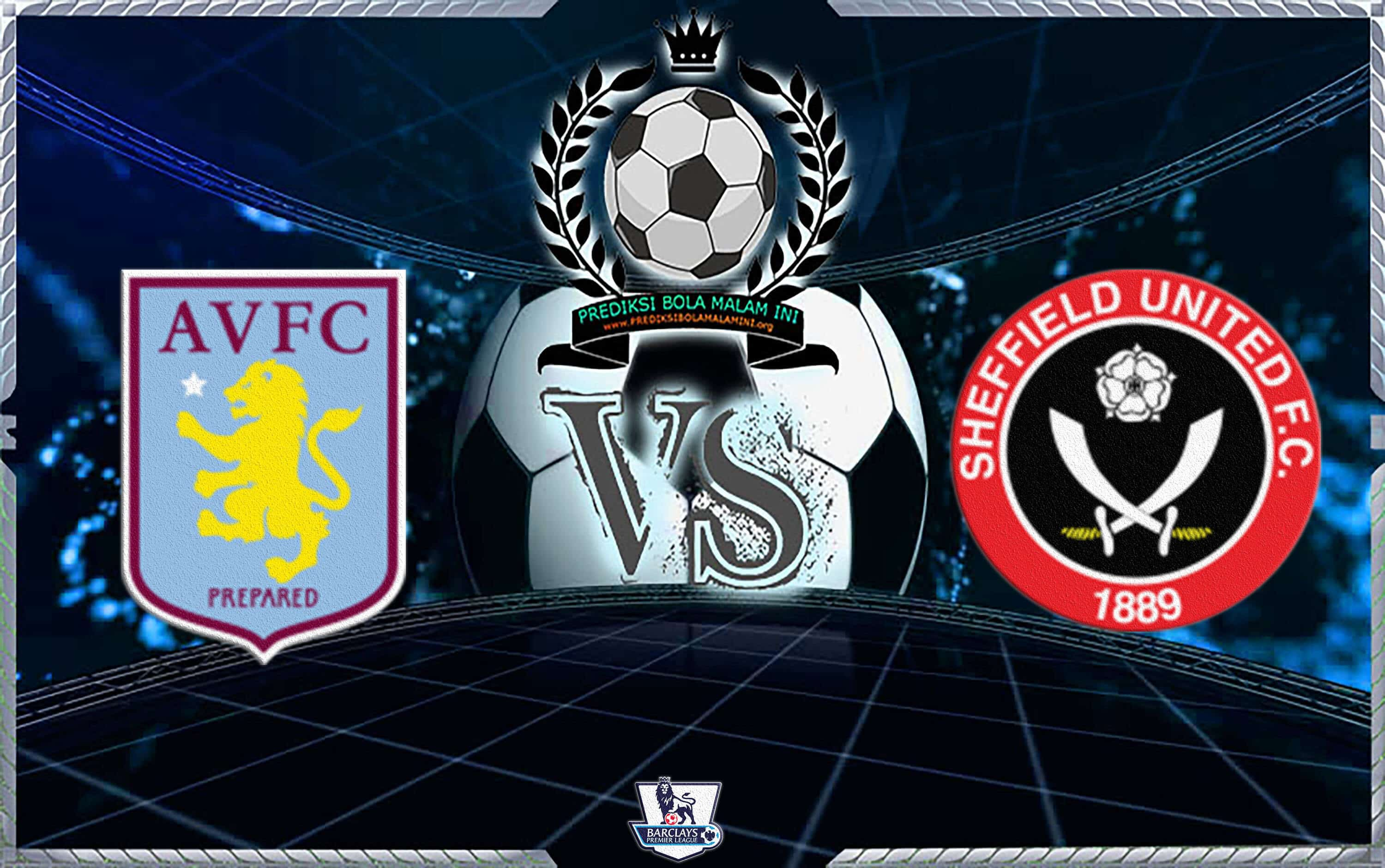 Skor Prediksi ASTON VILLA vs SHEFFIELD UNITED 9 Februari 2019