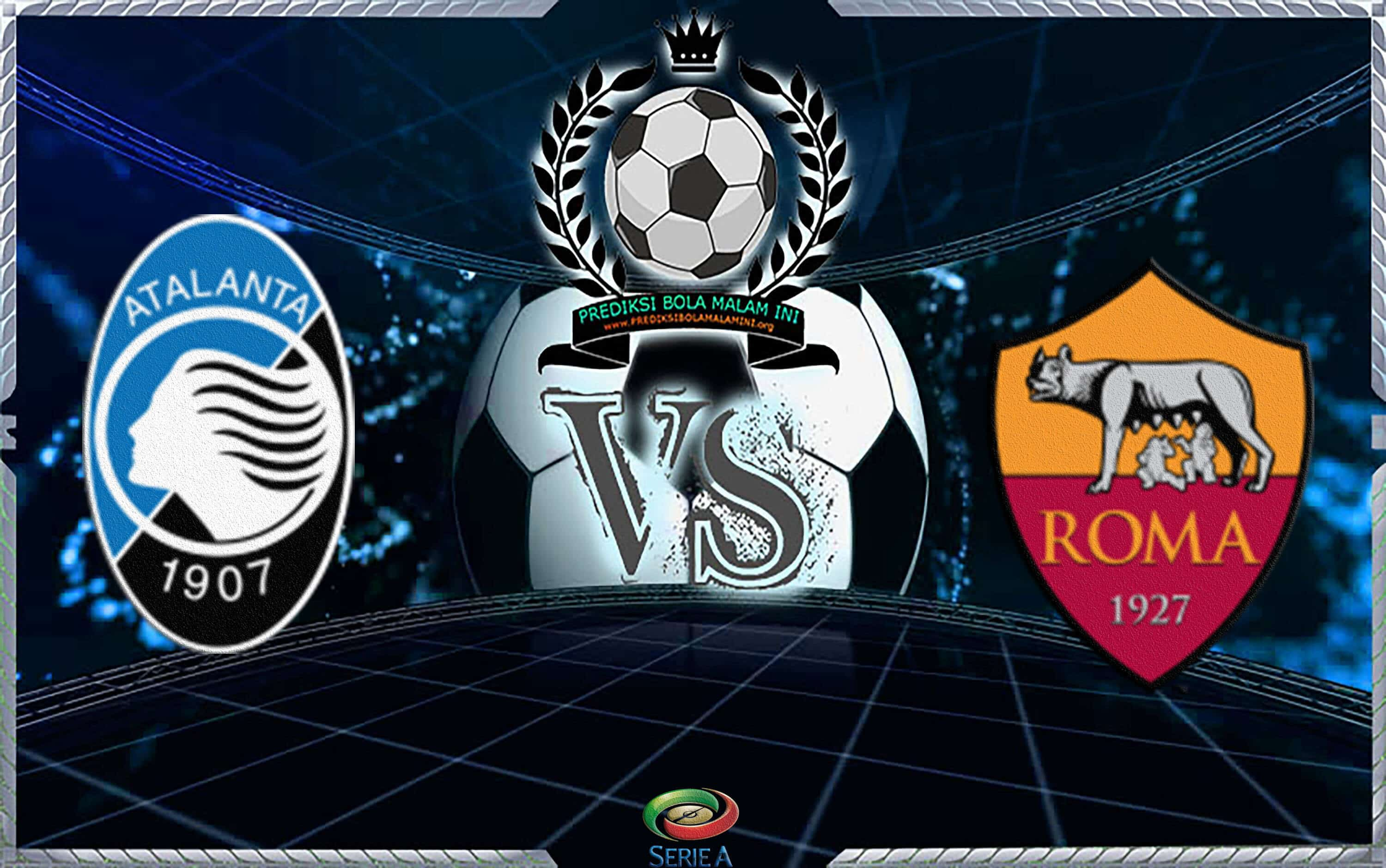 Predicks Skor ATALANTA Vs ROMA 27 januari 2019