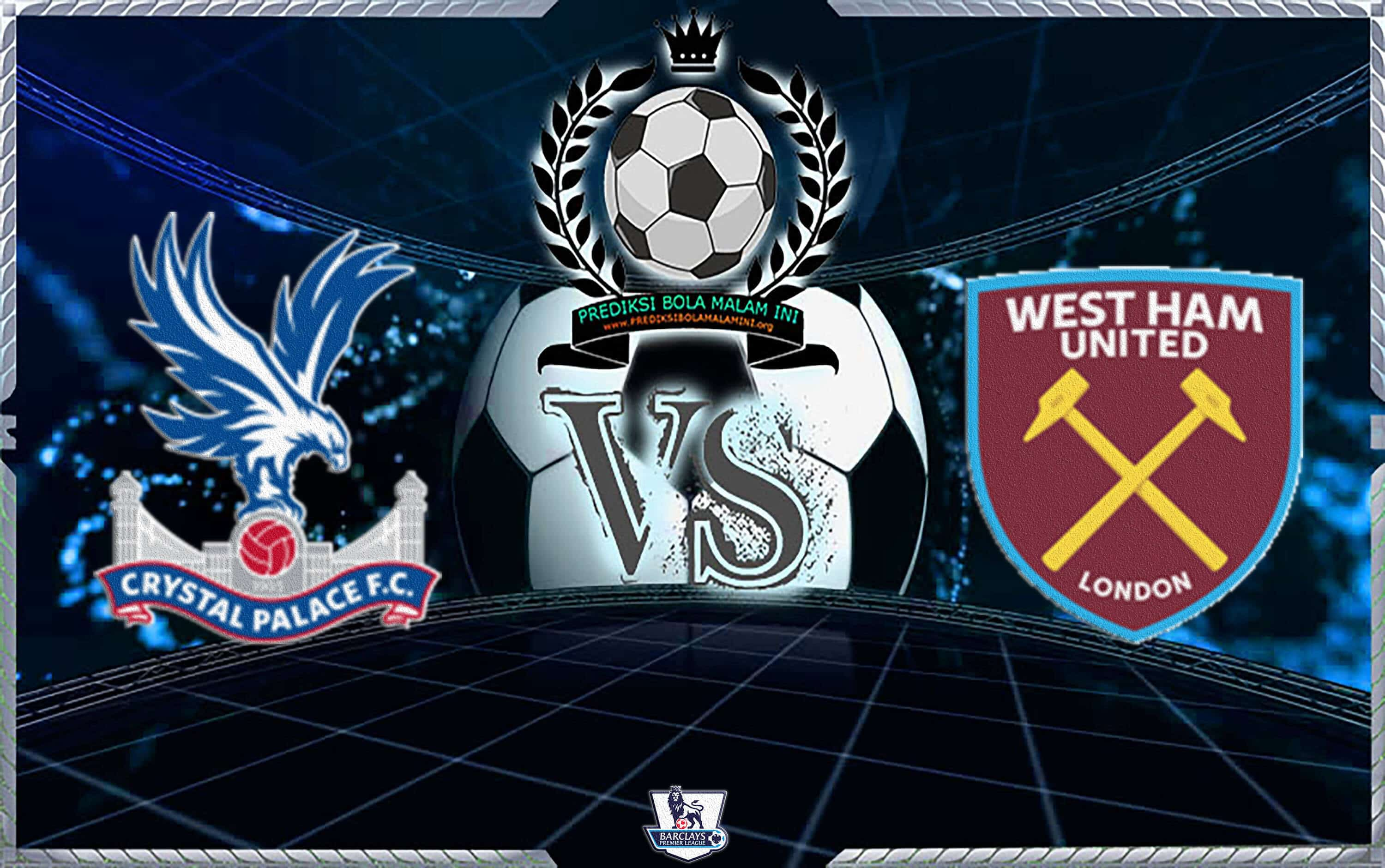 Prediksi CRYSTAL PALACE vs WEST HAM UNITED 9 Februari 2019