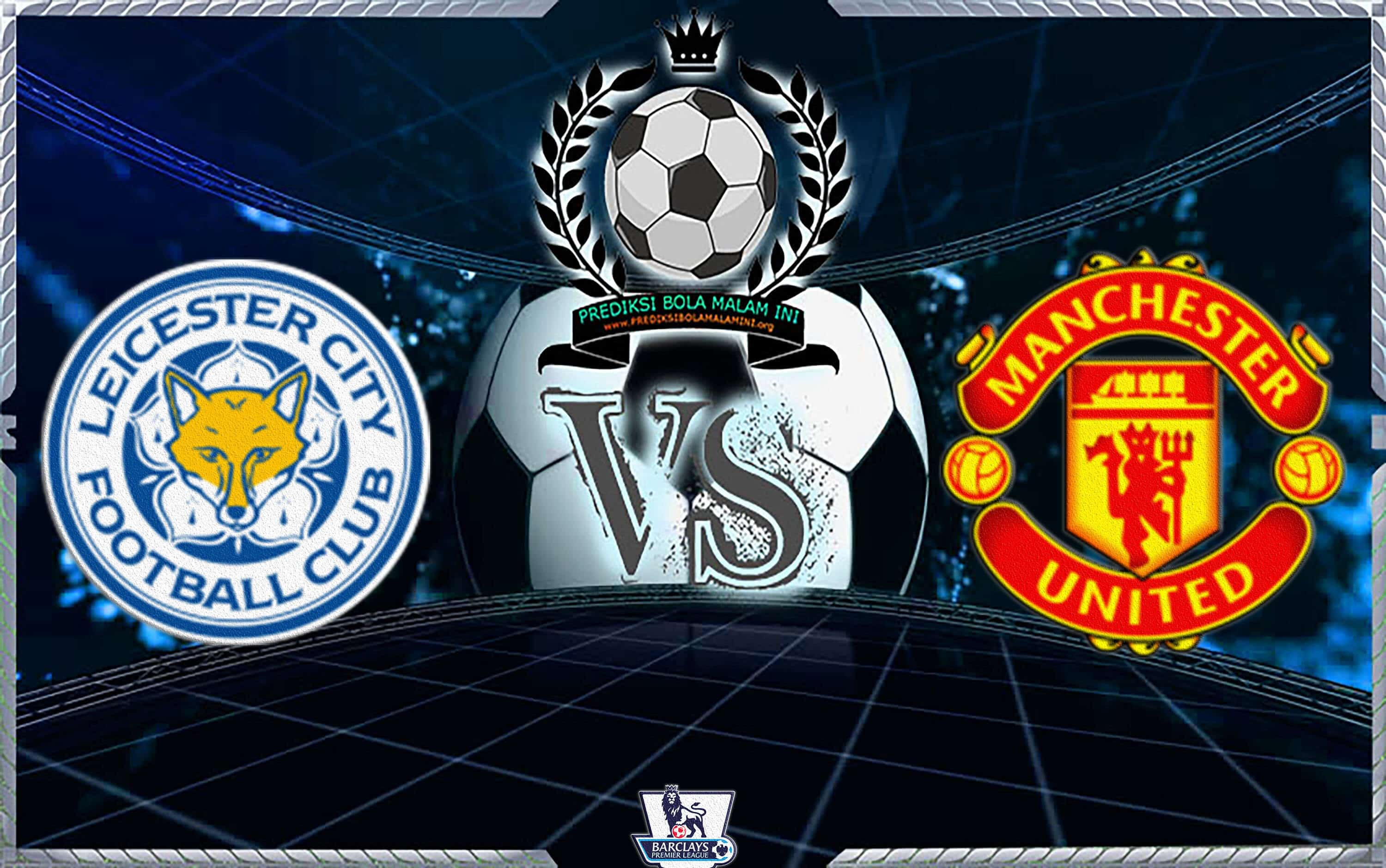 Prediks Skor LEICESTER CITY Vs MANCHESTER UNITED 3 Feb 2019