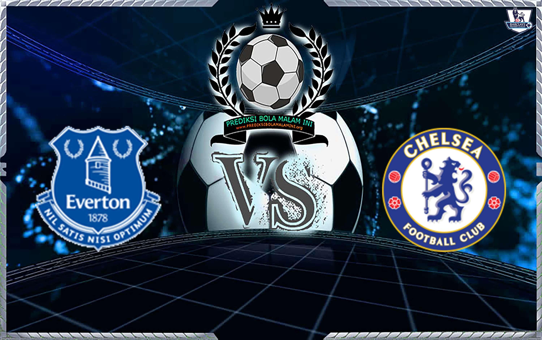 Prediksi Skor Everton vs Chelsea 17 maret 2019
