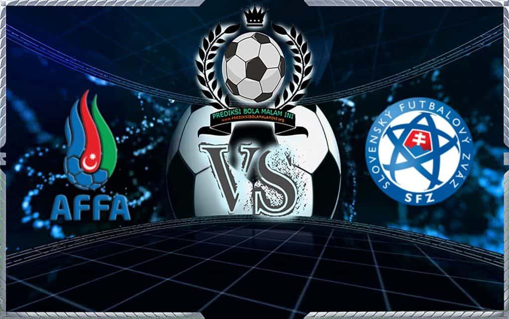 Prediki Skor AZERBAIJAN VS SLOVAKIA 11 Juni 2019
