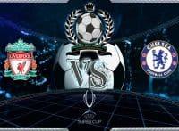 Prediksi Skor Liverpool Vs Chelsea 15 Agustus 2019