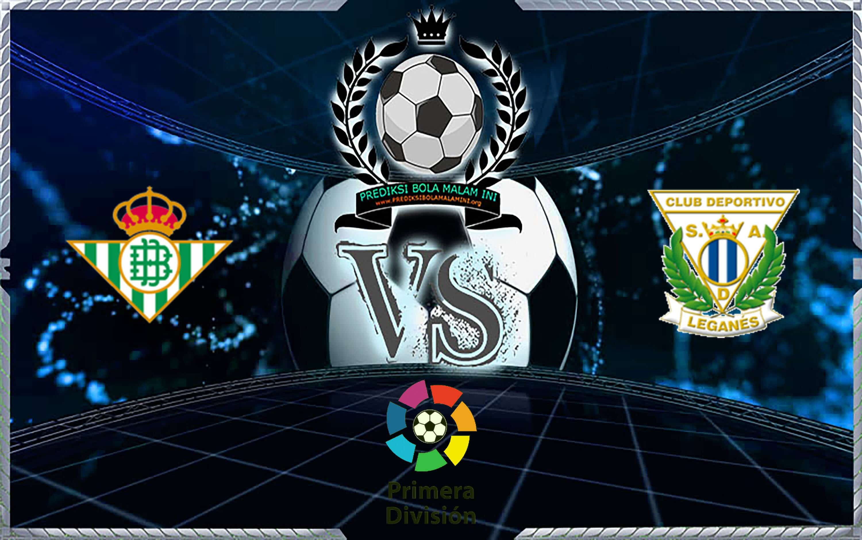 Prediksi Skor Real Betis Vs Leganes 1 September 2019