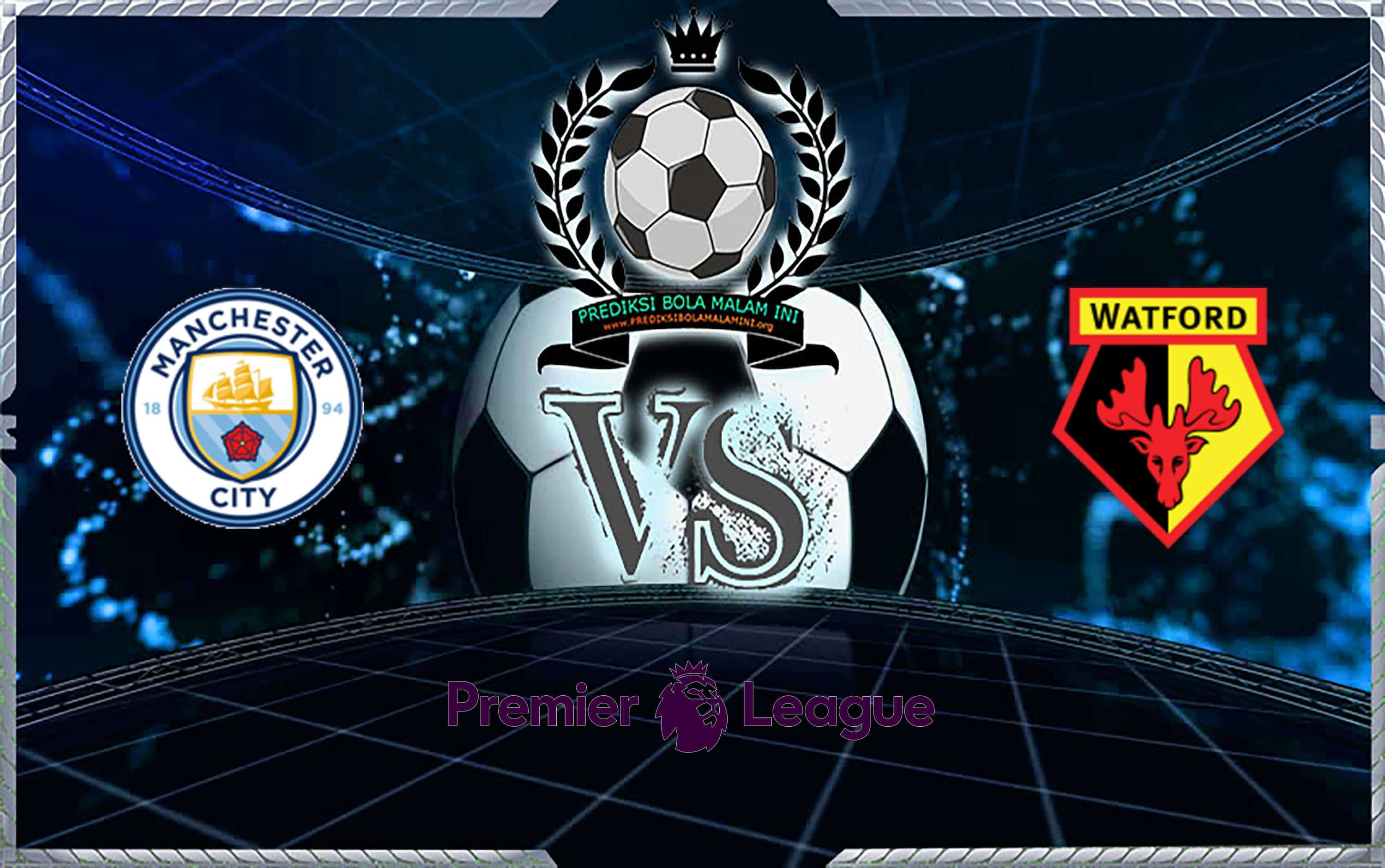 Prediksi Skor Manchester City Vs Watford 21 September 2019