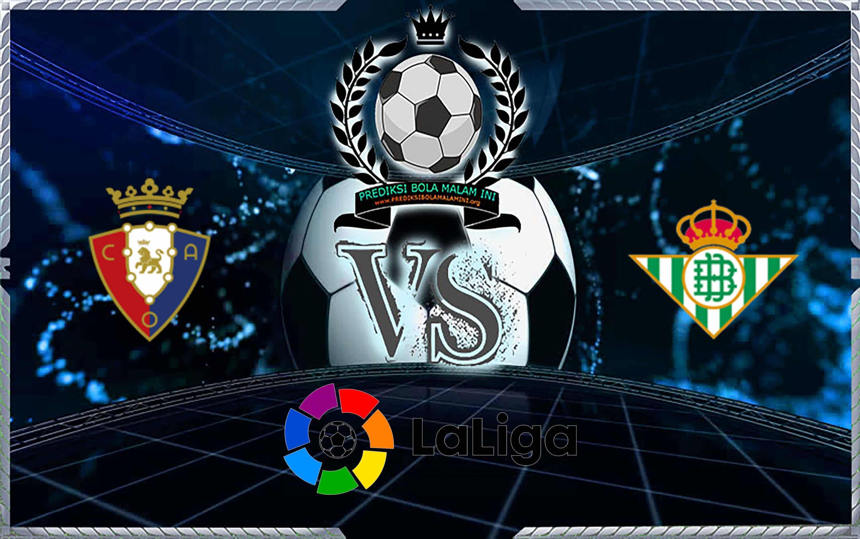 Osasuna Vs Real Betis Skor Memprediksi 21 September 2019