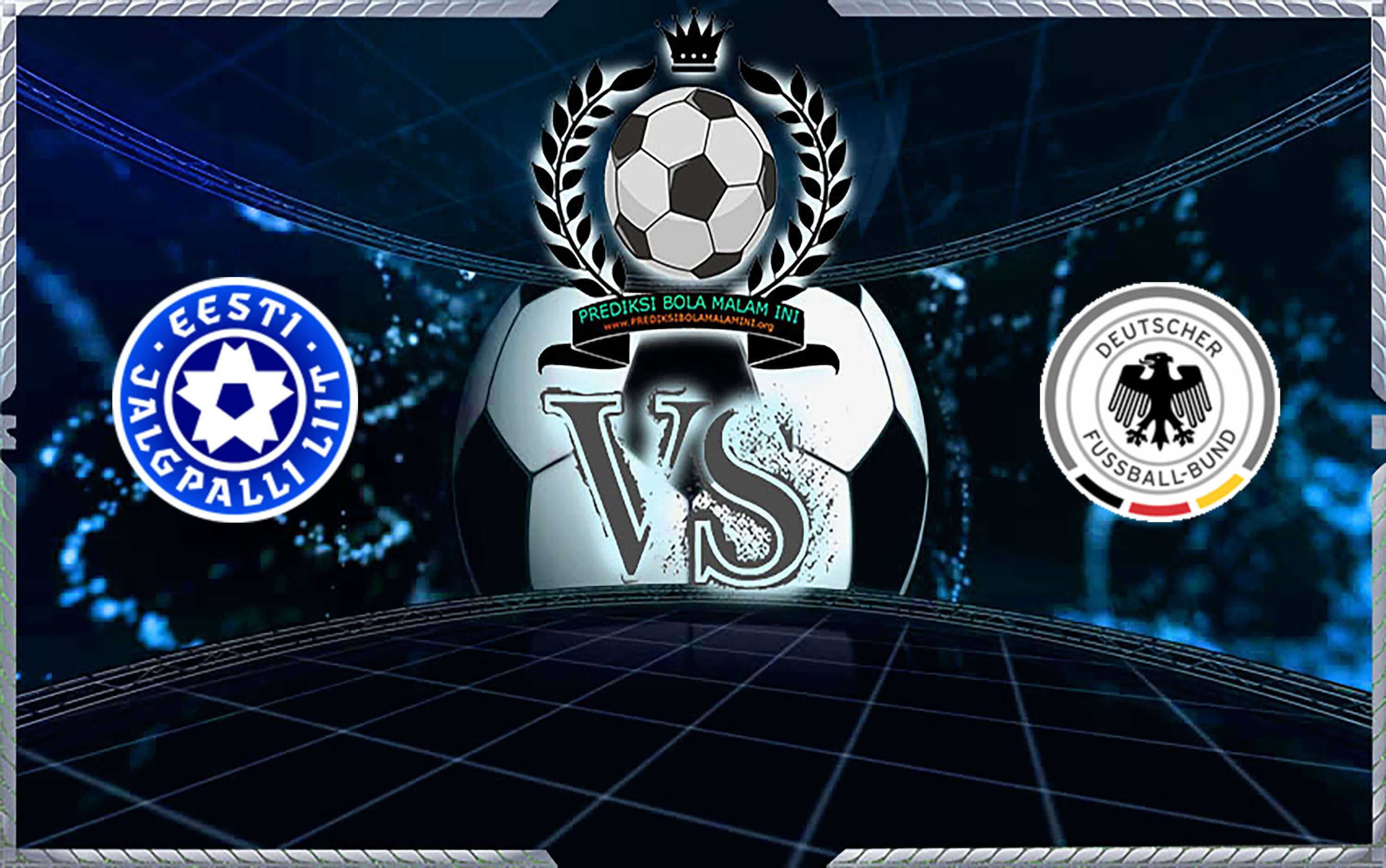 Prediksi Skor Estonia Vs Germany 14 Oktober 2019