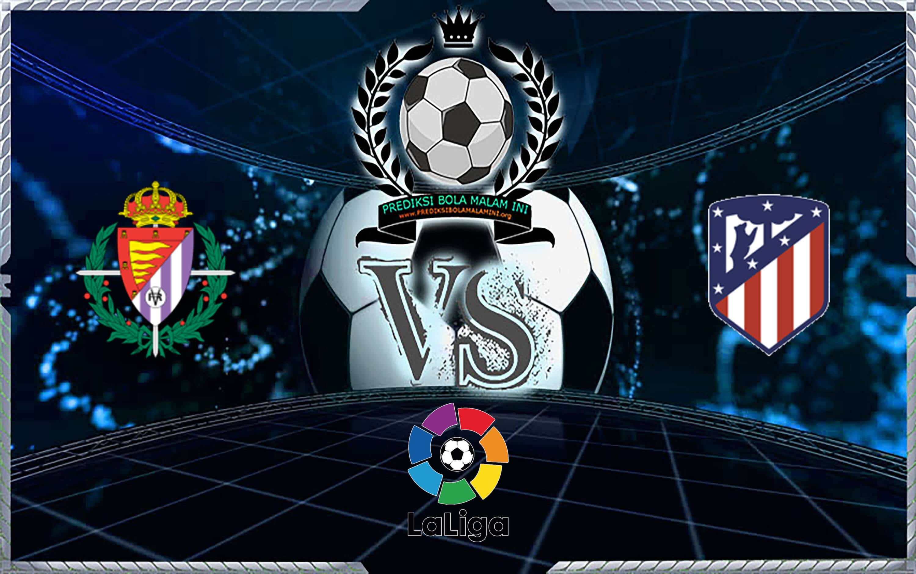 Prediksi Skor Real Valladolid Vs Atletico Madrid 6 Octorber 2019